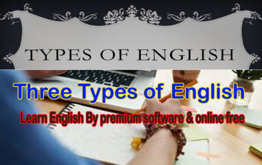 What are the three (3) Common types of English?